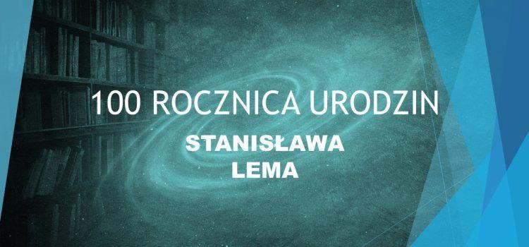 Setna rocznica urodzin Stanisława Lema